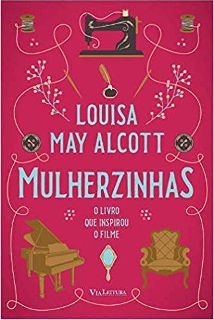 VIA LEITURA Mulherzinhas, de Louisa May Alcott 1