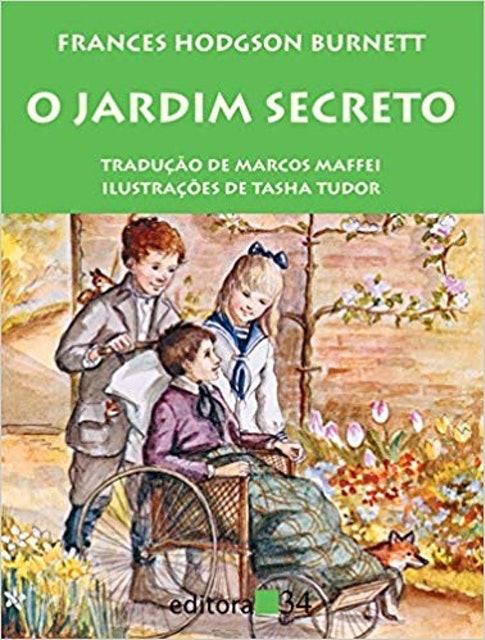 EDITORA 34 O Jardim Secreto, de Frances Hodgson Burnett 1