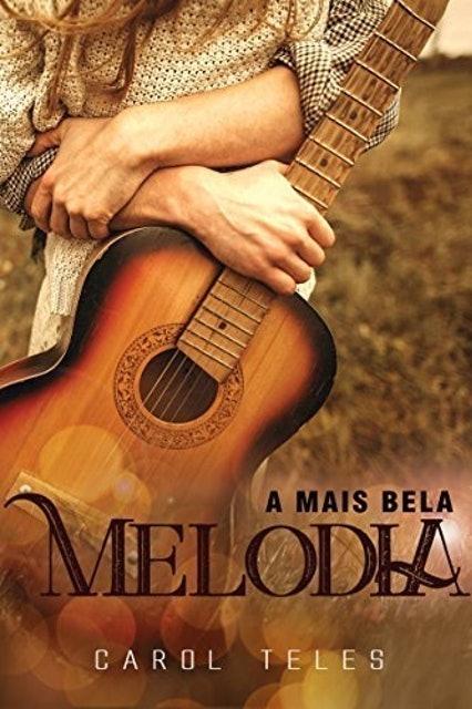 CAROL TELES A Mais Bela Melodia (Livro Digital) 1
