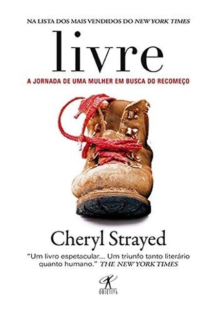 CHERYL STRAYED Livre: a Jornada de uma Mulher em Busca do Recomeço 1