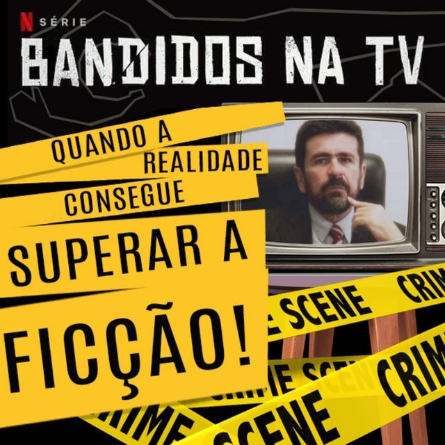 DOCUMENTAL / INVESTIGATIVO Bandidos na TV 1