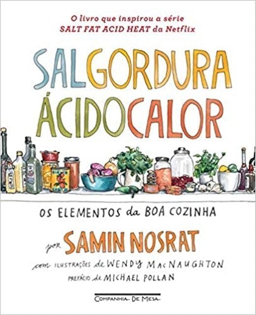 COMPANHIA DA MESA Sal, Gordura, Ácido, Calor: Os Elementos da Boa Cozinha 1