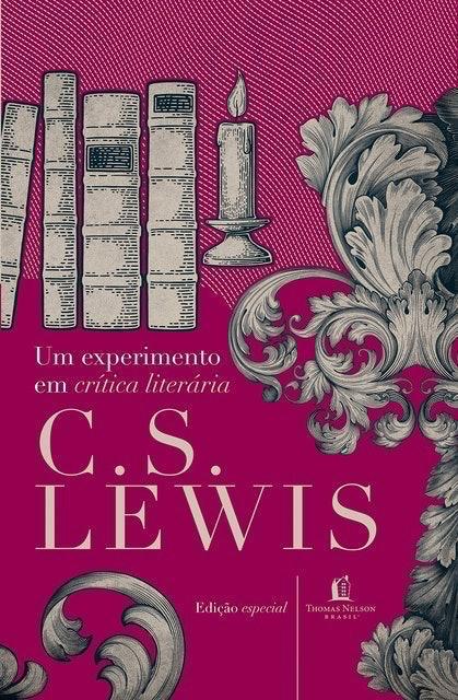 C. S. LEWIS Um Experimento em Crítica Literária 1