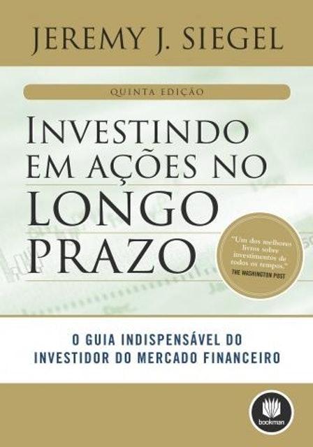 JEREMY J. SIEGEL  Investindo em Ações no Longo Prazo 1
