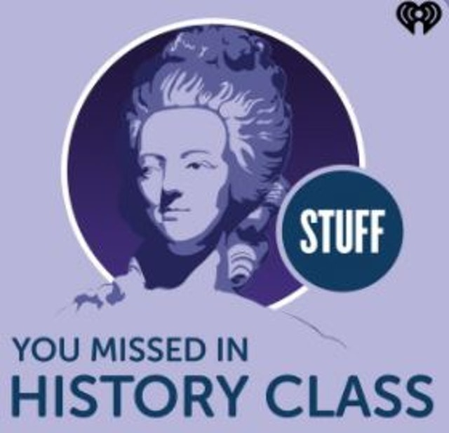 IHEARTRADIO Stuff You Missed in History Class 1