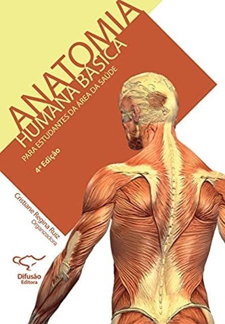 Cristiane Regina Ruiz (org.) Anatomia Humana Básica 1