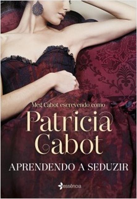 PATRICIA CABOT Aprendendo a Seduzir 1